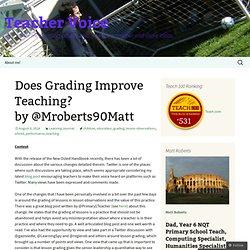 Does Grading Improve Teaching? by @Mroberts90Matt