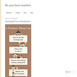 Teaching? I'm on the phone! – Be your best teacher