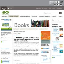 An ASCD Study Guide for Where Great Teaching Begins: Planning for Student Thinking and Learning