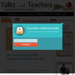 The Giver Lesson Plan: Teaching Problem Solving - Talks with Teachers