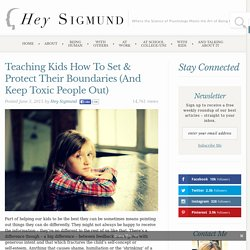 Teaching Kids How To Set & Protect Their Boundaries (And Keep Toxic People Ou...
