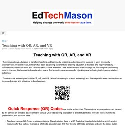 Teaching with QR, AR, and VR - EdTechMason