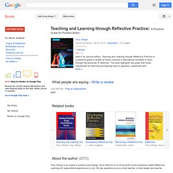 Teaching and Learning Through Reflective Practice: A Practical Guide for ... - Tony Ghaye