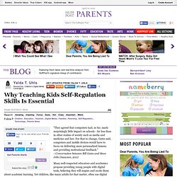 Yalda T. Uhls: Why Teaching Kids Self-Regulation Skills Is Essential