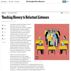 Teaching Slavery to Reluctant Listeners
