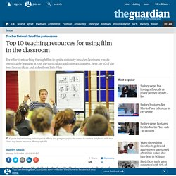 Top 10 teaching resources for using film in the classroom