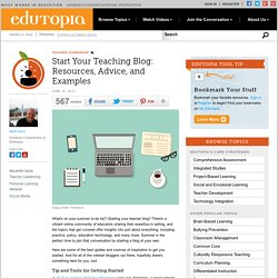 Start Your Teaching Blog: Resources, Advice, and Examples