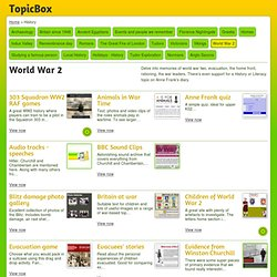 World War 2 History TopicBox.net - free teacher resources for every UK primary school teaching topic