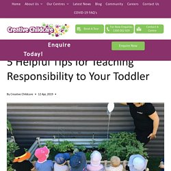 5 Helpful Tips for Teaching Responsibility to Your Toddler