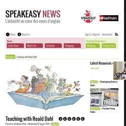 Teaching with Roald Dahl – Speakeasy News