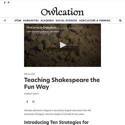 Teaching Shakespeare the Fun Way
