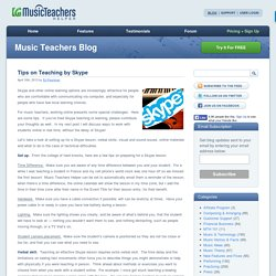 Tips on Teaching by Skype - Music Teacher's Helper Blog Music Teacher's Helper Blog
