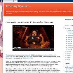 Teaching Spanish...: One more resource for El Día de los Muertos