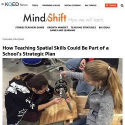 How Teaching Spatial Skills Could Be Part of a School's Strategic Plan