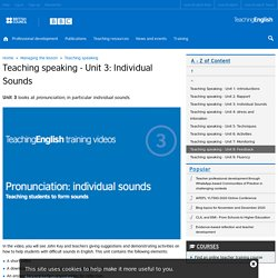 Teaching speaking - Unit 3: Individual Sounds