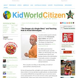 """The Danger of a Single Story"" and Teaching Kids to Avoid Stereotypes - Kid World Citizen"
