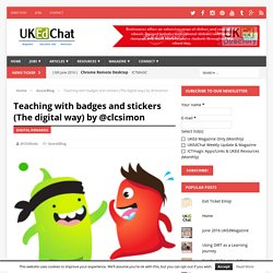 Teaching with badges and stickers (The digital way) by @clcsimon
