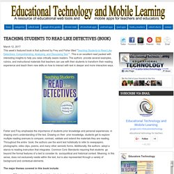 Educational Technology and Mobile Learning: Teaching Students to Read Like Detectives (Book)