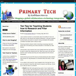 Ten Tips for Teaching Students how to Research and Filter Information : Primary Tech