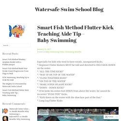 Smart Fish Method Flutter Kick Teaching Aide Tip – Baby Swimming – Watersafe Swim School Blog