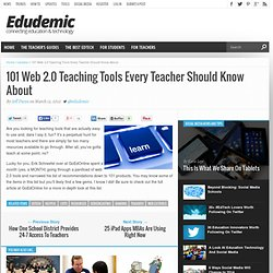 101 Web 2.0 Teaching Tools Every Teacher Should Know About