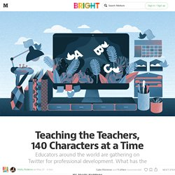Teaching the Teachers, 140 Characters at a Time — Bright