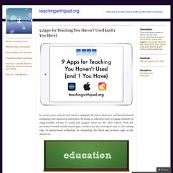 9 Apps for Teaching You Haven't Used (and 1 You Have)