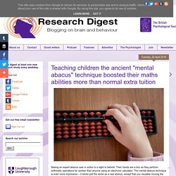 "Teaching children the ancient ""mental abacus"" technique boosted their maths abilities more than normal extra tuition"