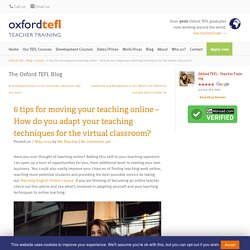 6 tips for moving your teaching online - How do you adapt your teaching techniques for the virtual classroom? - Oxford TEFL