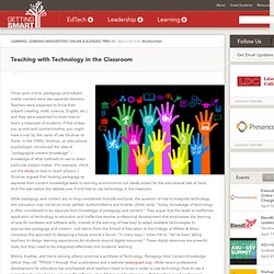 Teaching with Technology in the Classroom - Getting Smart by Winifred Kehl - ed tech, education technology, Teaching
