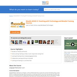 Moodle MOOC 5: Teaching with Technology and Moodle Training Courses: Online Course