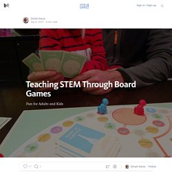 Teaching STEM Through Board Games — Code Like A Girl