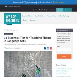 11 Tips for Teaching About Theme in Language Arts - WeAreTeachers