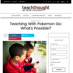 Teaching With Pokemon Go: What's Possible? -