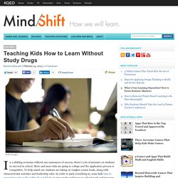 Teaching Kids How to Learn Without Study Drugs