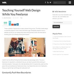 Teaching Yourself Web Design While You Freelance | Tips