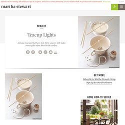Teacup Lights - Martha Stewart Good Things - StumbleUpon