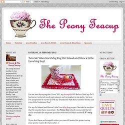 Tutorial: Valentine's Mug Rug (Go! Ahead and Show a Little Love blog hop)