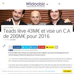 Teads lève 43M€ et vise un C.A de 200M€ pour 2016