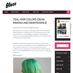 Teal Hair colors ideas that will actually work for you