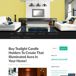 Buy Tealight Candle Holders To Create That Illuminated Aura In Your Home!