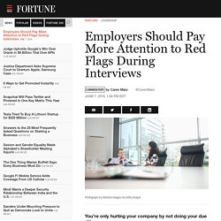 Employers Should Pay More Attention to Red Flags During Interviews