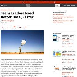 Team Leaders Need Better Data, Faster