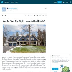 How To Find The Right Home in Real Estate?