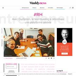 #RH : Avec OuiSpoon, le teambuilding a désormais une plateforme dédiée - Maddyness