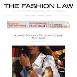 Apple Has Teamed up With Hermès for Apple Watch Collab — The Fashion Law