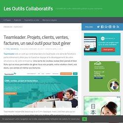 Teamleader. Projets, clients, ventes, factures, un seul outil pour tout gérer - Les Outils Collaboratifs
