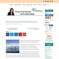 Why Good Teams Make Bad Decisions