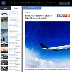NASA Aero Teams to Study if Wild Ideas are Possible