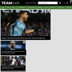 TEAMtalk | Latest Football News, Results and Fixtures